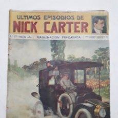 Libros antiguos: ULTIMOS EPISODIOS DE NICK CARTER. NO. 27 MAQUINACIÓN FRACASADA.. Lote 191316300