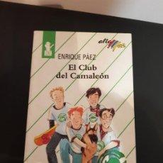 Libros antiguos: EL CLUB DEL CAMALEÓN, ENRIQUE PÁEZ, COLECCIÓN ALTA MAR, EDITORIAL BRUÑO, 1994 LIBRO INFANTIL JUVENIL. Lote 192101011