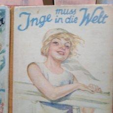 Libros antiguos: INGE MUSS IN DIE WELT VON HELENE HORLYK FRANZ SCHNEIDER VERLAG . Lote 192130050