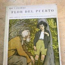 Libros antiguos: FLOR DEL PUERTO. EL ALMA INGENUA DE UN NIÑO. J. FANCIULLI. PRIMERA EDICIÓN. . Lote 192137012