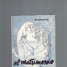 Libros antiguos: EL MATRIMONIO ES ASI POR M.OÑATIVIA.EL MEJOR REGALO DE BODA SAN SEBASTIAN 1965. Lote 192221277