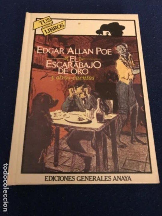 EL ESCARABAJO DE ORO. EDGAR ALLAN POE. COLECCIÓN TUS LIBROS. EDITORIAL ANAYA. 1ª ED. 1981. (Libros Antiguos, Raros y Curiosos - Literatura Infantil y Juvenil - Novela)