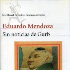 Libros antiguos: SIN NOTICIAS DE GURB - EDUARDO DE MENDOZA. Lote 194113655