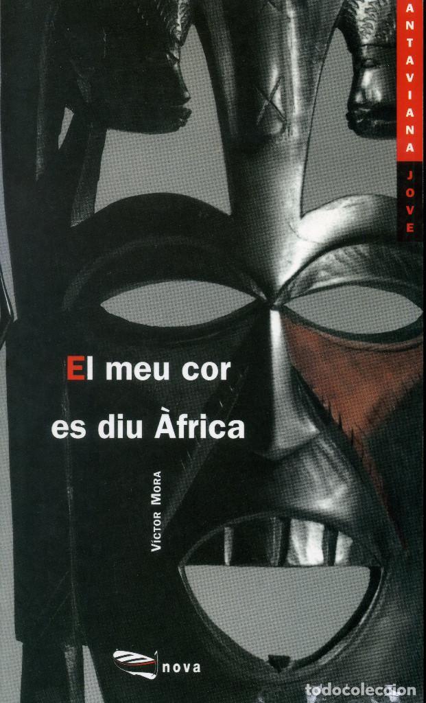 EL MEU COR ES DIU ÀFRICA - VICTOR MORA (Libros Antiguos, Raros y Curiosos - Literatura Infantil y Juvenil - Novela)