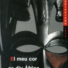 Libros antiguos: EL MEU COR ES DIU ÀFRICA - VICTOR MORA. Lote 194114367