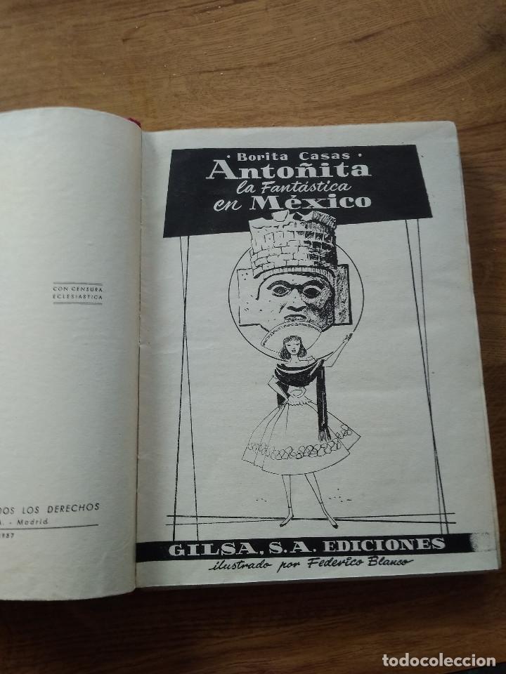 Libros antiguos: ANTOÑITA LA FANTASTICA EN MEXICO / BORITA CASA / GILSA S.A / PRIMERA EDICION 1957 - Foto 5 - 194178892