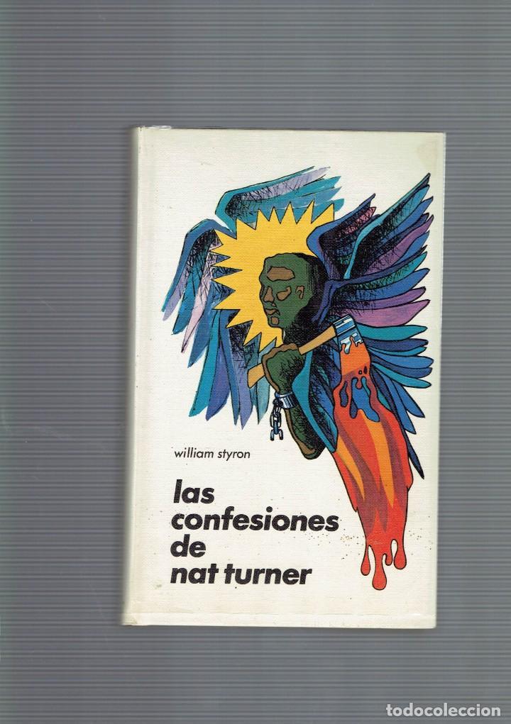 LAS CONFESIONES DE NAT TURNER POR WILLIAM STYRON EDITORIAL LUMEN 1968 (Libros Antiguos, Raros y Curiosos - Literatura Infantil y Juvenil - Novela)