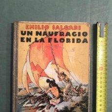 Libros antiguos: UN NAUFRAGIO EN LA FLORIDA - EMILIO SALGARI - EDIT ARALUCE - PRIMERA EDICIÓN. Lote 194613050