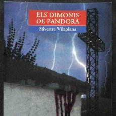 Libros antiguos: ELS DIMONIS DE PANDORA (SILVESTRE VILAPLANA) 2008. Lote 195142152