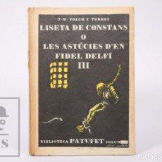 Libros antiguos: LIBRO BIB. PATUFET 48 - LISETA DE CONSTANS O LES ASTÚCIES.. III - J. Mª FOLCH I TORRES - BAGUÑÁ,1924. Lote 195197256