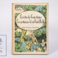 Libros antiguos: LIBRO BIB. PATUFET 49 - LISETA DE CONSTANS O LES ASTÚCIES... IV - J. Mª FOLCH I TORRES - BAGUÑÁ,1924. Lote 195197443
