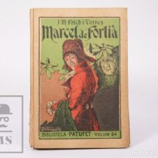 Libros antiguos: LIBRO BIB. PATUFET Nº 64 - MARCEL DE FORTIÀ. J. Mª FOLCH I TORRES - ILUS. VINYALS - J. BAGUÑÁ,1931. Lote 195197657