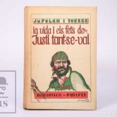 Libros antiguos: LIBRO LA VIDA I ELS FETS DE JUSTÍ TANT-SE-VAL, 2ª Y 3ª PARTE. J. Mª FOLCH I TORRES - BAGUÑÁ,1929. Lote 195197956