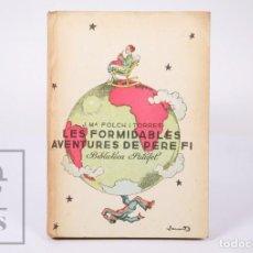 Libros antiguos: LIBRO BIBLIOTECA PATUFET - LES FORMIDABLES AVENTURES DE PERE FI. J. Mª FOLCH I TORRES - BAGUÑÁ, 1934. Lote 195198390
