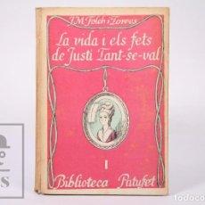 Libros antiguos: LIBRO BIB. PATUFET - LA VIDA I ELS FETS DE JUSTÍ TANT-SE-VAL I. J. Mª FOLCH I TORRES - BAGUÑÁ, 1929. Lote 195198627