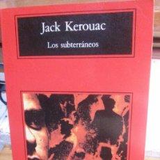 Libros antiguos: LOS SUBTERRÁNEOS, JACK KEROUAC, ANAGRAMA EDITORIAL.. Lote 195310885