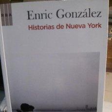 Libros antiguos: HISTORIAS DE NUEVA YORK POR ENRIC GONZÁLEZ. RBA EDITORIAL.. Lote 195319117