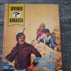 Libros antiguos: JOVENES AUDACES. NUM 15 EL SECRETO DE LOS JAGO. Lote 195383828