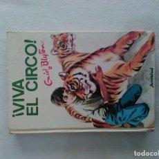 Libros antiguos: VIVA EL CIRCO Nº 52 DE ENID BLYTON. Lote 195481916