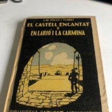 Libros antiguos: EL CASTELL ENCANTAT O EN LARIO I LA CARMINA. Lote 195556682