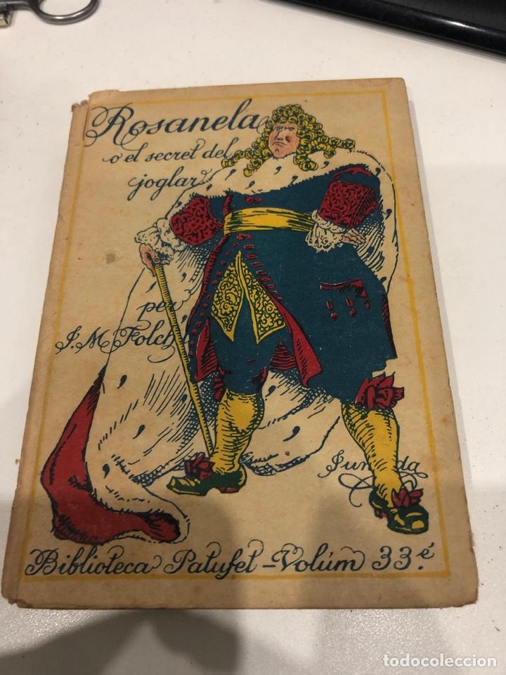ROSANELA O EL SECRET DEL JOGLAR (Libros Antiguos, Raros y Curiosos - Literatura Infantil y Juvenil - Novela)
