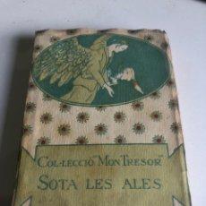 Libros antiguos: SOTA LES ALES. Lote 195645547