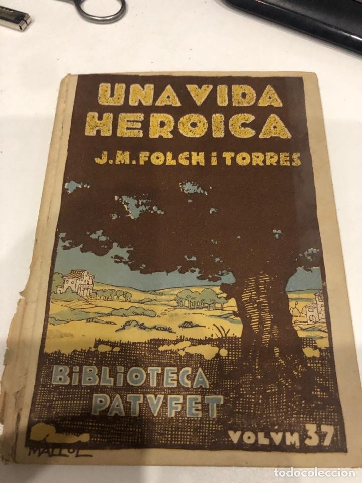 UNA VIDA HEROICA (Libros Antiguos, Raros y Curiosos - Literatura Infantil y Juvenil - Novela)