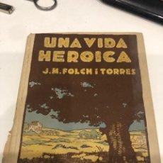 Libros antiguos: UNA VIDA HEROICA. Lote 195655918