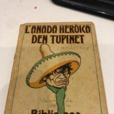 Libros antiguos: L'ANADA HEROICA DEN TUPINET. Lote 195679043
