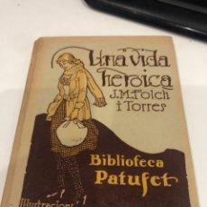 Libros antiguos: UNA VIDA HEROICA. Lote 195774075