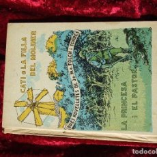 Libros antiguos: CATI O LA FILLA DEL MOLINER Y LA PRINCESA I EL PASTOR, DE J.M.FOLCH I TORRES POR SÓLO OCHO . Lote 196216555