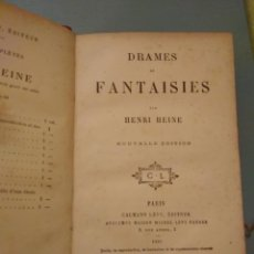 Libros antiguos: HENRI HEINE - DRAMES ET FANTAISIES - PARIS 1886. Lote 196592855