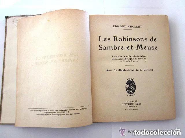 Libros antiguos: LES ROBINSONS DE SAMBRE ET MEUSE 1917 Editions SPES. EDMOND CHOLLET En francés 1ª Edición - Foto 2 - 196730876