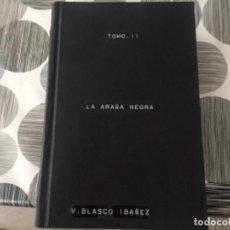 Libros antiguos: LA ARAÑA NEGRA. TOMO II. VICENTE BLASCO IBÁÑEZ . Lote 197414568