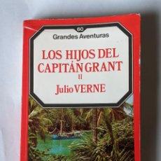 Libros antiguos: LIBRO LOS HIJOS DEL CAPITAN GRANT II - JULIO VERNE- 1985-315 PAG. Lote 197489003
