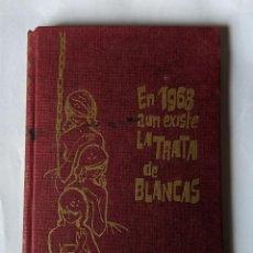Libros antiguos: LIBRO EN 1968 AUN EXISTE LA TRATA DE BLANCAS - LIS CHATERLAN - 143 PAG- 1962. Lote 197489015