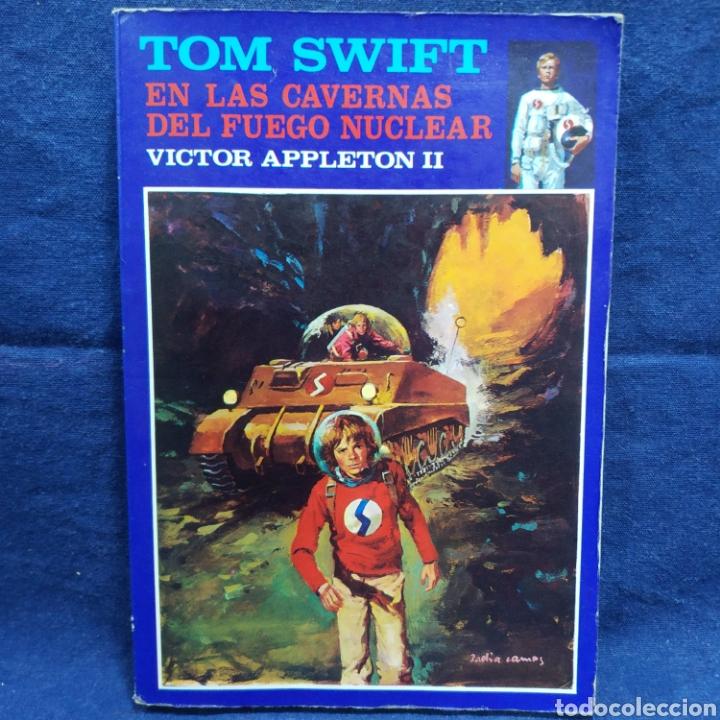 TOM SWIFT EN LAS CAVERNAS DEL FUEGO NUCLEAR - VICTOR APPLETON II (Libros Antiguos, Raros y Curiosos - Literatura Infantil y Juvenil - Novela)