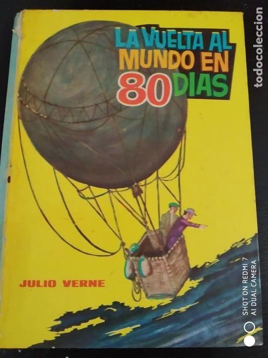 LIBRO LA VUELTA AL MUNCO EN 80 DIAS JULIO VERNE (Libros Antiguos, Raros y Curiosos - Literatura Infantil y Juvenil - Novela)