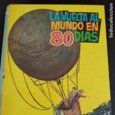 Libros antiguos: LIBRO LA VUELTA AL MUNCO EN 80 DIAS JULIO VERNE. Lote 198285558