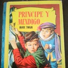 Libros antiguos: PRINCIPE Y MENDIGO. MARK TWAIN. EDITORIAL BRUGUERA . Lote 198664243