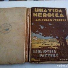 Libros antiguos: * UNA VIDA HEROICA. FOLCH I TORRES ( RF:LL-7/*). Lote 199135988