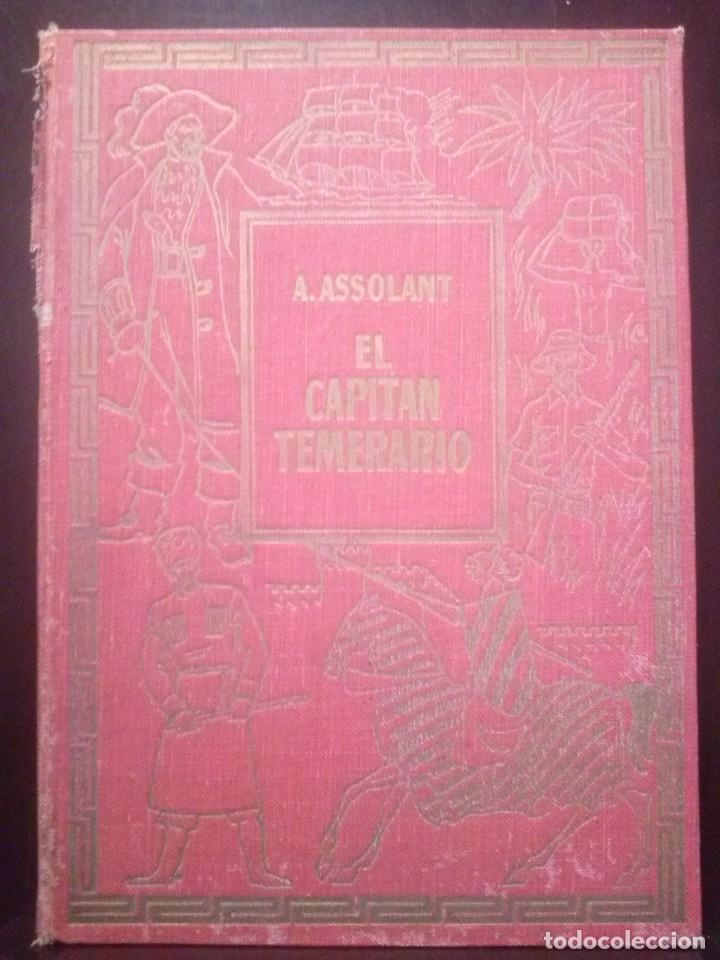 EL CAPITAN TEMERARIO. EDITÓ BAGUÑA HERMANOS. SL A.ASSOLANT. POSIBLEMENTE 1935 (Libros Antiguos, Raros y Curiosos - Literatura Infantil y Juvenil - Novela)