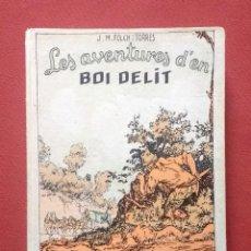 Libros antiguos: LES AVENTURES D'EN BOI DELIT - 1927 - FOLCH I TORRES - COMPLET, 3 OBRES EN UN MATEIX VOLUM. Lote 200779665