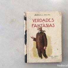Libros antiguos: VERDADES Y FANTASÍAS.. Lote 201812187