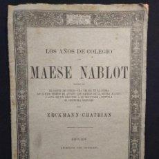 Libros antiguos: LOS AÑOS DE COLEGIO DE MAESE NABLOT. ERCKMANN-CHATRIAN. BARCELONA. TASSO Y SERRA. 1885.. Lote 203295823