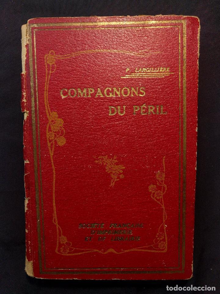 Libros antiguos: Compagnons du Péril. Paul Largillière et G. Magé. Poitiers. Sociéte française dimprimerie [1900 h.] - Foto 3 - 203296112
