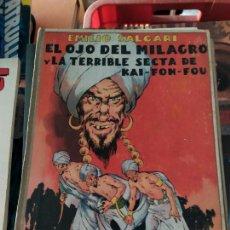 Libros antiguos: EMILIO SALGAREI EL OJO DEL MILAGRO Y LA TERRRILE SECTA DE KAI FON FOU EDITORIAL ARALUCE 1936. Lote 206585143
