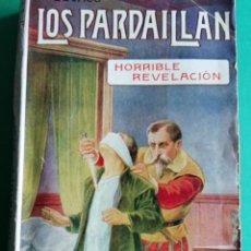 Libros antiguos: LOS PARDAILLAN HORRIBLE REVELACIÒN DE MICHEL CEVACO AÑO 1925. Lote 206878855
