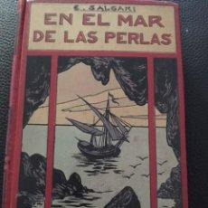 Libros antiguos: EN EL MAR DE LAS PERLAS. E. SALGARI.. Lote 207494960