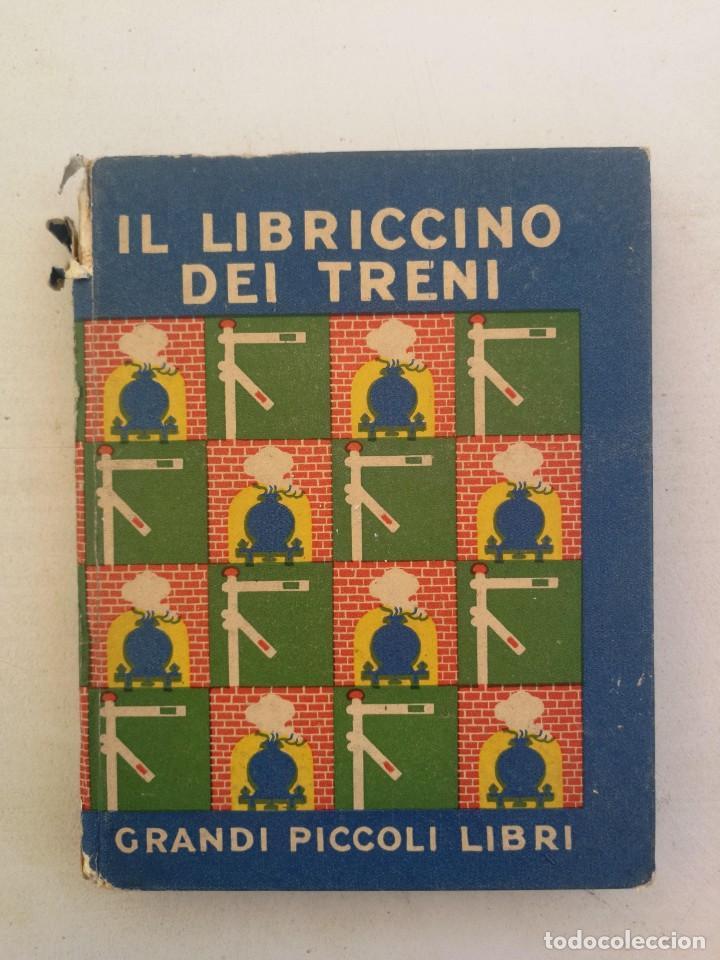 ANTIGUO LIBRO NOVELA INFANTIL EN ITALIANO - IL LIBRICCINO DEI TRENI - 60 PAGINAS - 1932 - (Libros Antiguos, Raros y Curiosos - Literatura Infantil y Juvenil - Novela)